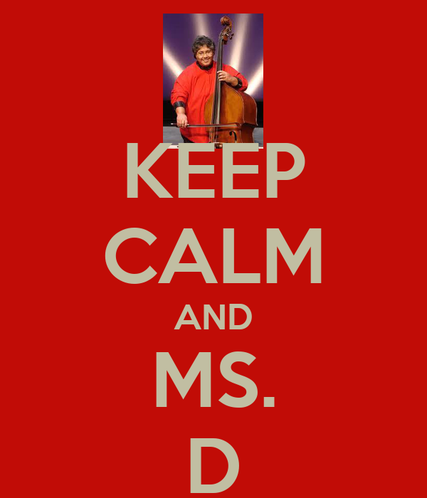 KEEP CALM AND MS. D