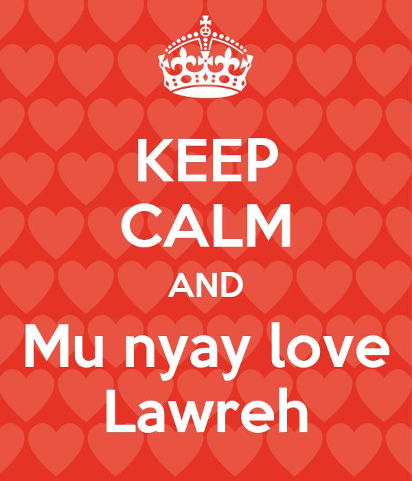 KEEP CALM AND Mu nyay love Lawreh