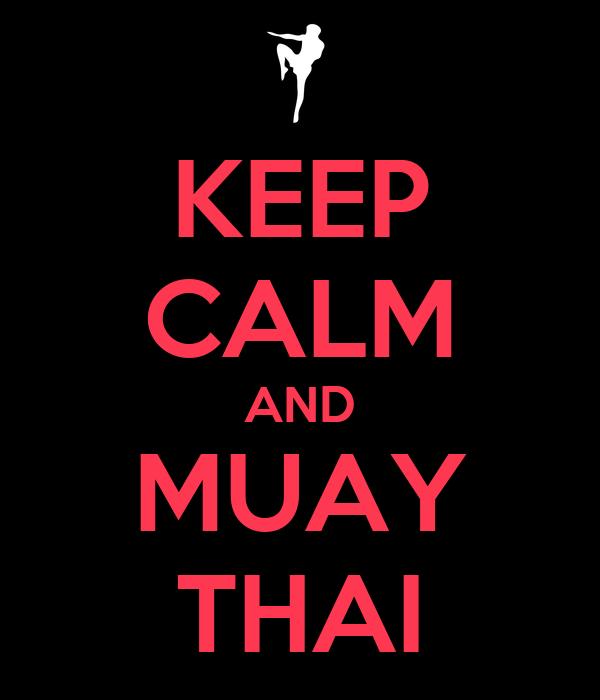 KEEP CALM AND MUAY THAI