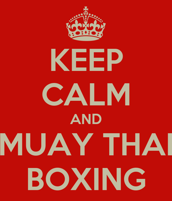 KEEP CALM AND MUAY THAI BOXING