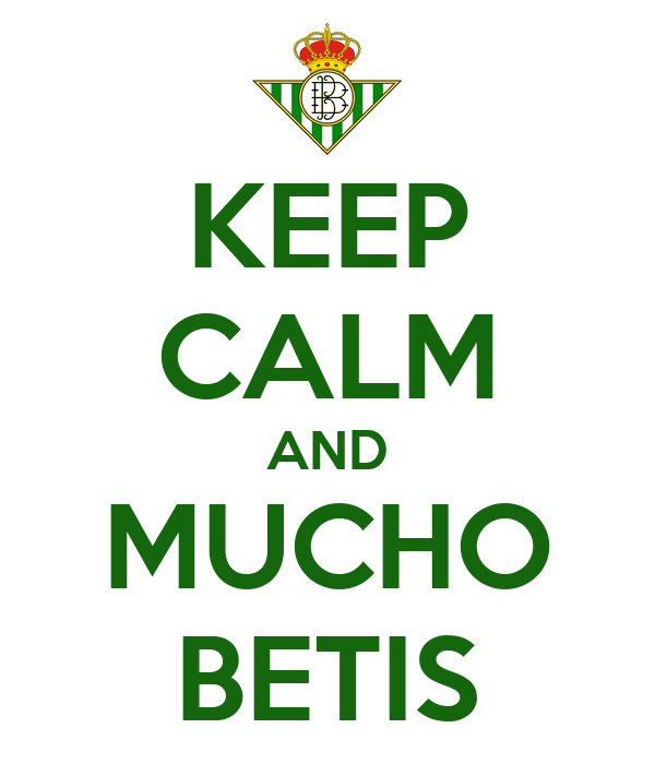 KEEP CALM AND MUCHO BETIS