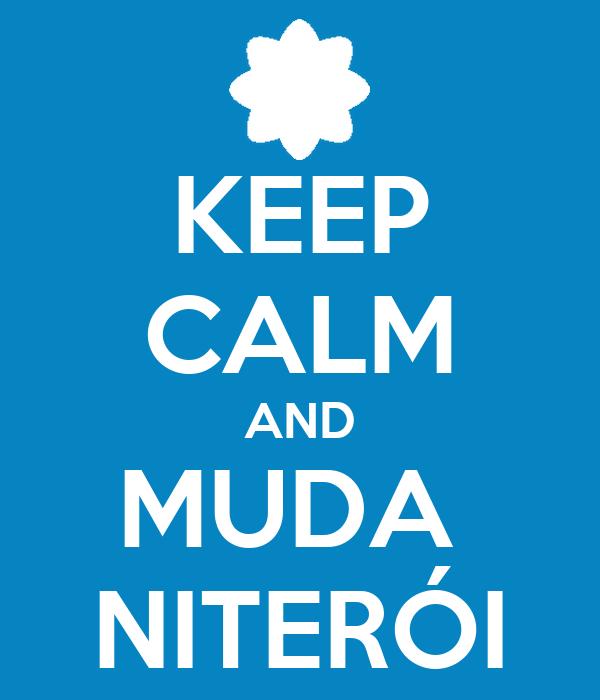 KEEP CALM AND MUDA  NITERÓI