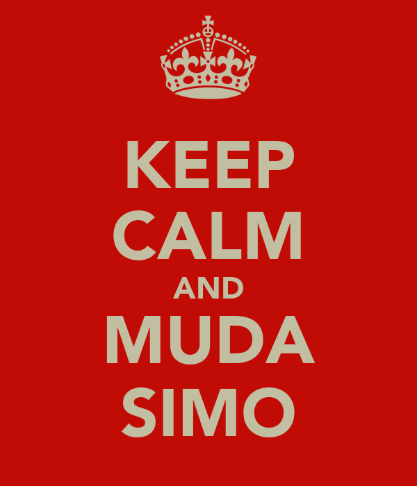 KEEP CALM AND MUDA SIMO