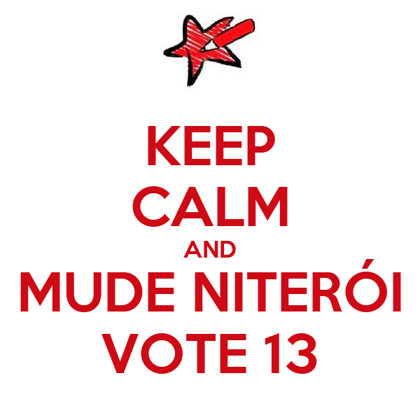 KEEP CALM AND MUDE NITERÓI VOTE 13