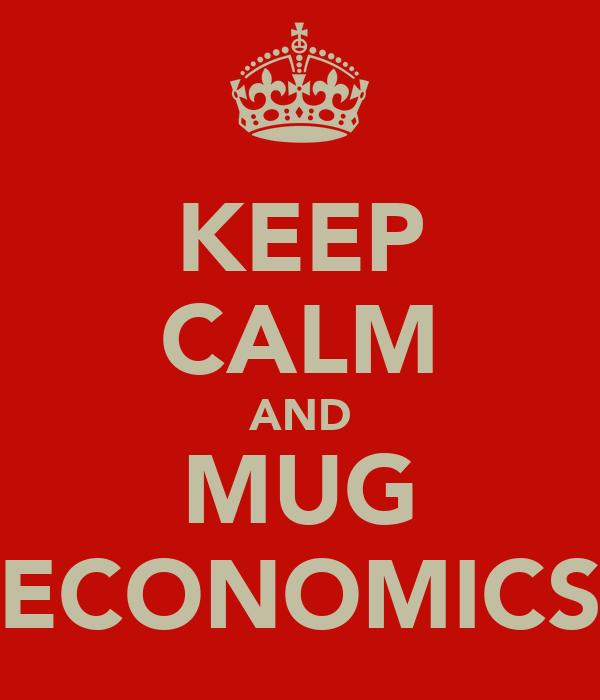 KEEP CALM AND MUG ECONOMICS