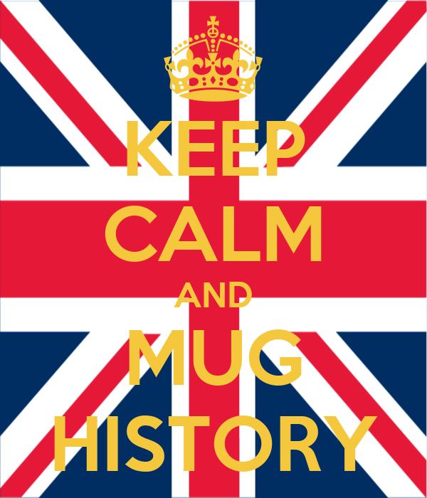 KEEP CALM AND MUG HISTORY
