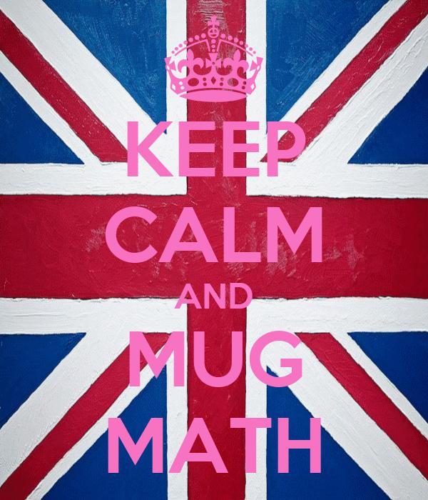 KEEP CALM AND MUG MATH