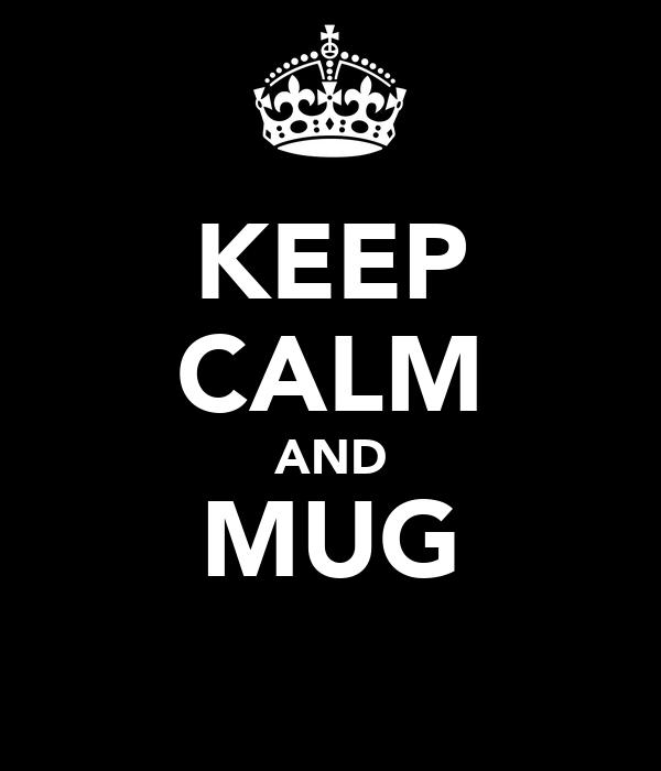 KEEP CALM AND MUG