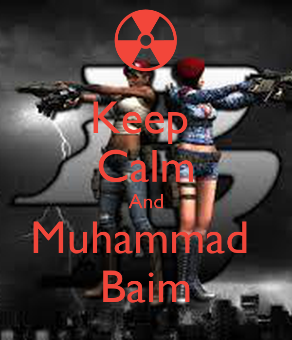 Keep  Calm And Muhammad  Baim