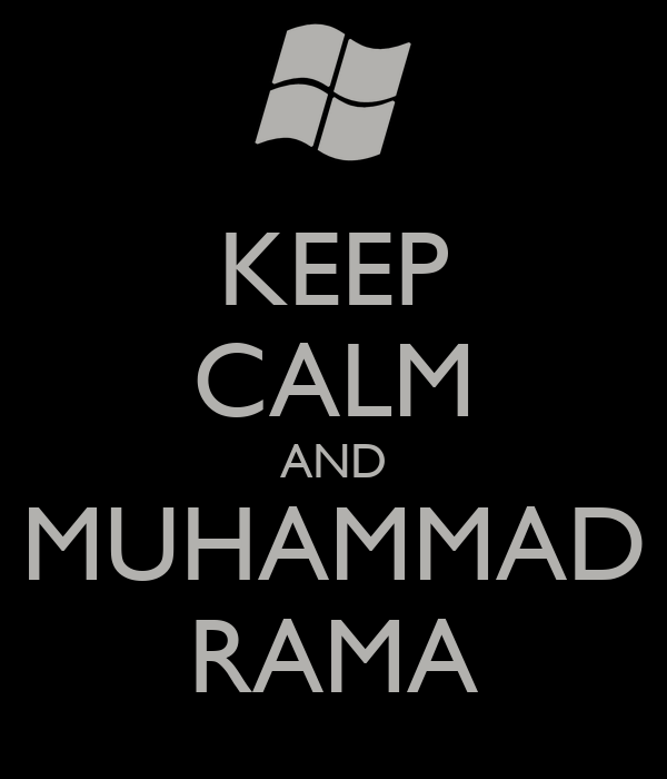 KEEP CALM AND MUHAMMAD RAMA