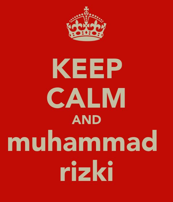 KEEP CALM AND muhammad  rizki