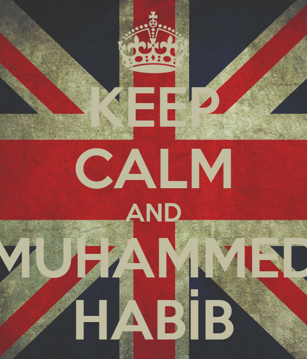 KEEP CALM AND MUHAMMED HABİB