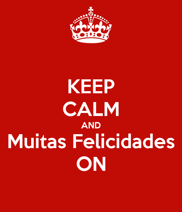 KEEP CALM AND Muitas Felicidades ON