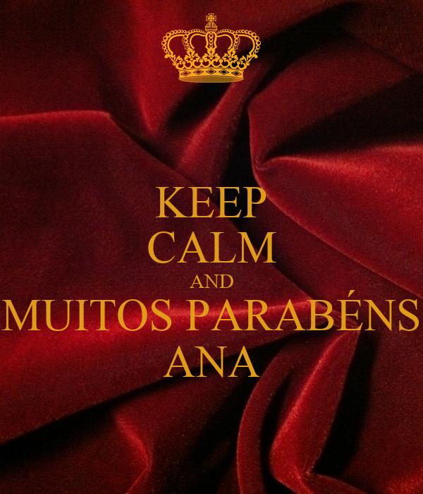 KEEP CALM AND MUITOS PARABÉNS ANA