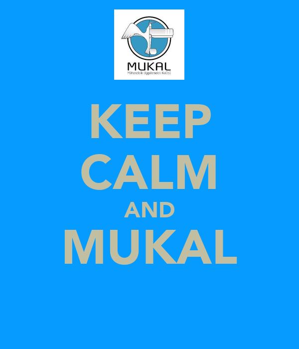 KEEP CALM AND MUKAL