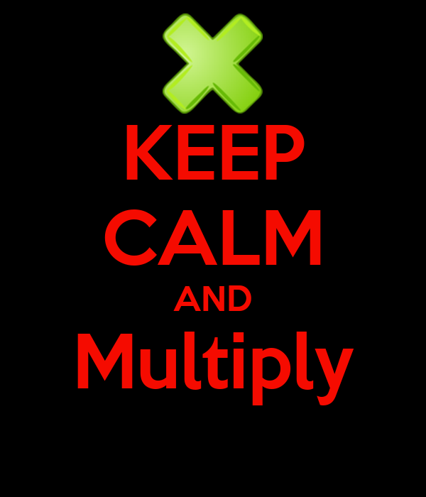 KEEP CALM AND Multiply