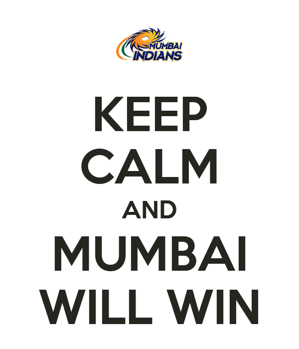 KEEP CALM AND MUMBAI WILL WIN