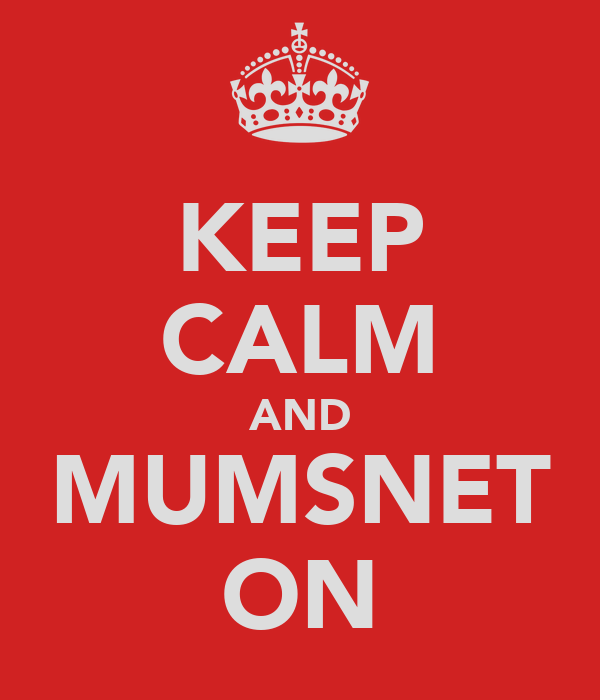 KEEP CALM AND MUMSNET ON