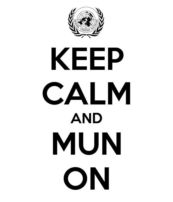 KEEP CALM AND MUN ON