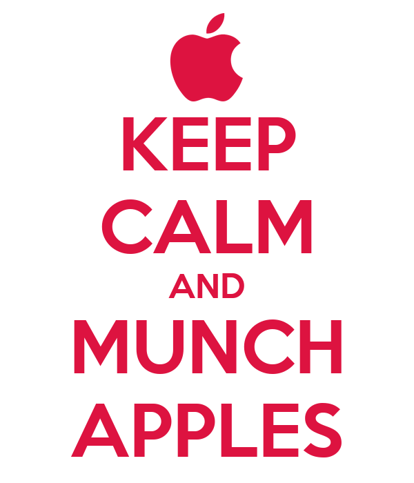KEEP CALM AND MUNCH APPLES