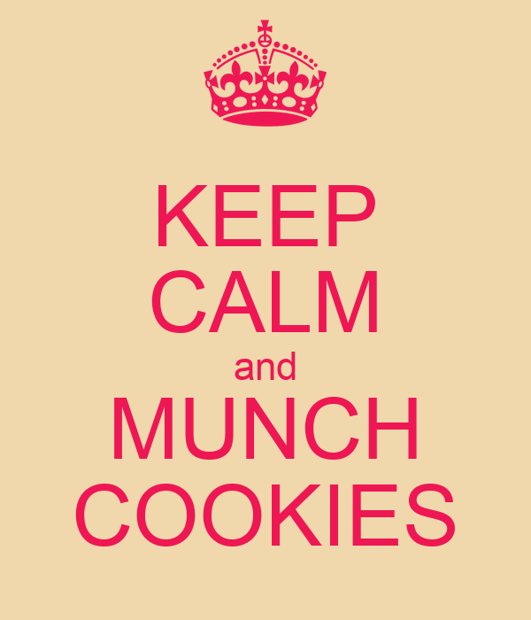 KEEP CALM and MUNCH COOKIES