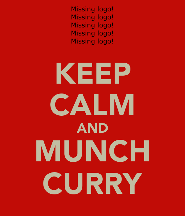 KEEP CALM AND MUNCH CURRY
