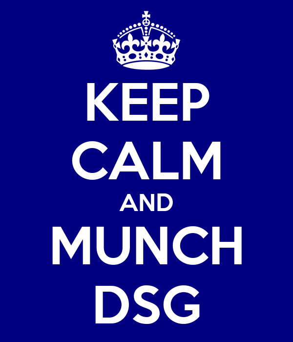 KEEP CALM AND MUNCH DSG