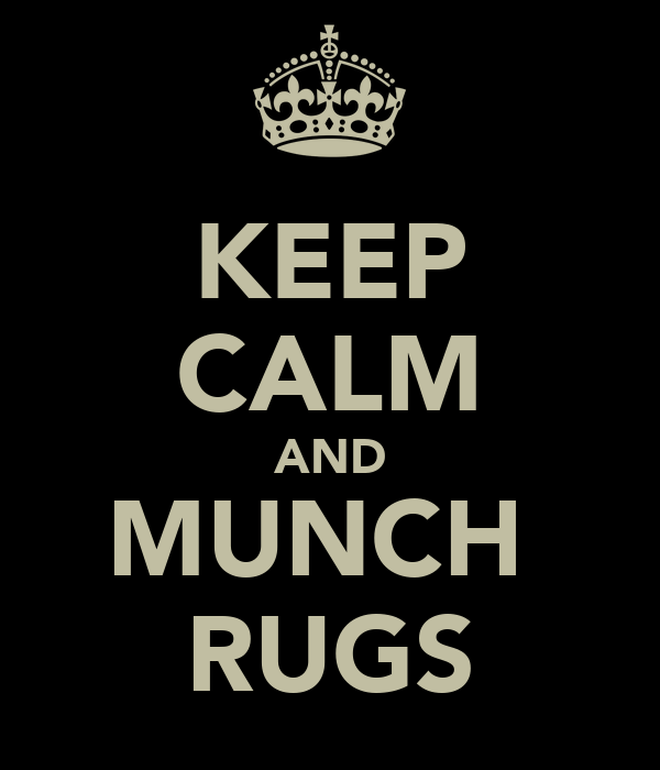 KEEP CALM AND MUNCH  RUGS