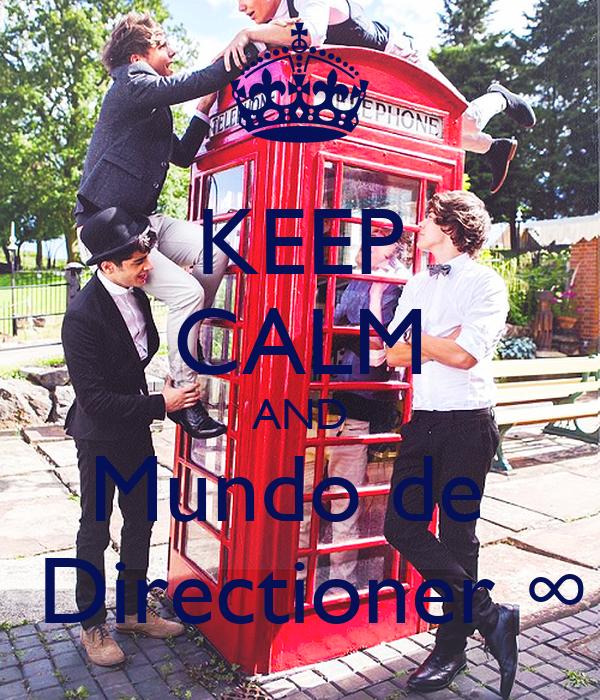 KEEP CALM AND Mundo de   Directioner ∞