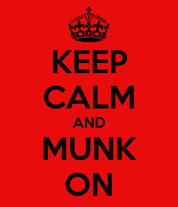KEEP CALM AND MUNK ON