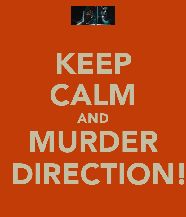 KEEP CALM AND MURDER 1 DIRECTION!!