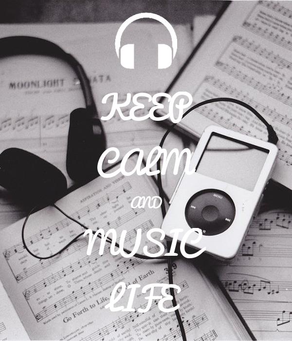 KEEP CALM AND MUSIC LIFE