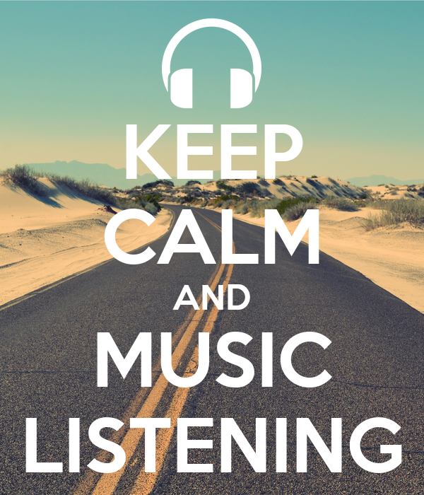 KEEP CALM AND MUSIC LISTENING