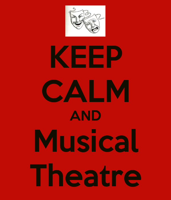 KEEP CALM AND Musical Theatre