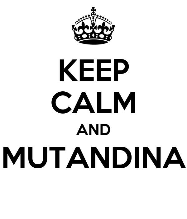KEEP CALM AND MUTANDINA