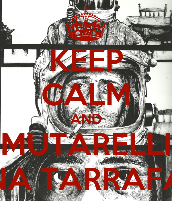 KEEP CALM AND MUTARELLI NA TARRAFA