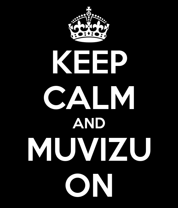 KEEP CALM AND MUVIZU ON
