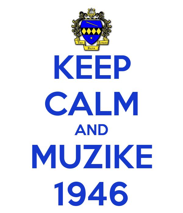 KEEP CALM AND MUZIKE 1946