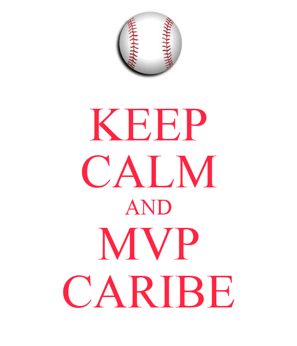 KEEP CALM AND MVP CARIBE