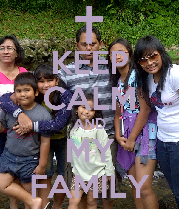 KEEP CALM AND MY FAMILY