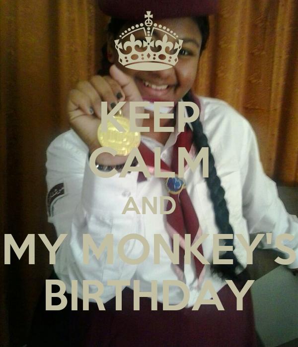 KEEP CALM AND MY MONKEY'S BIRTHDAY