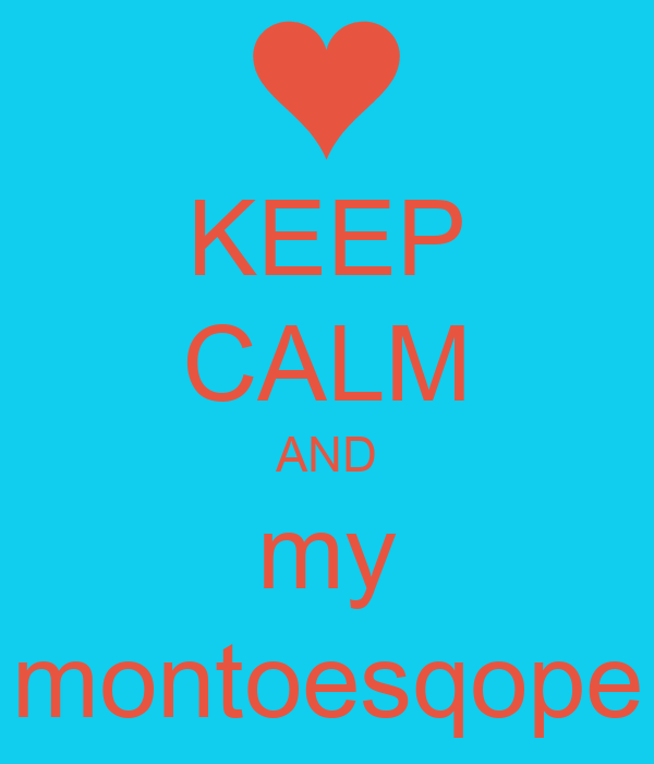 KEEP CALM AND my montoesqope