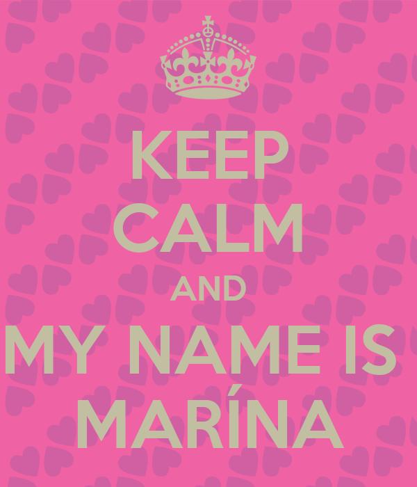 KEEP CALM AND MY NAME IS  MARÍNA