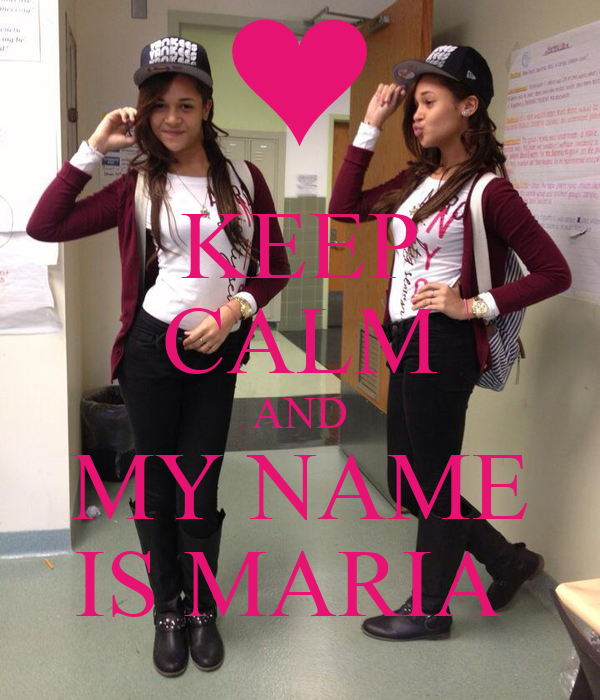 KEEP CALM AND MY NAME IS MARIA