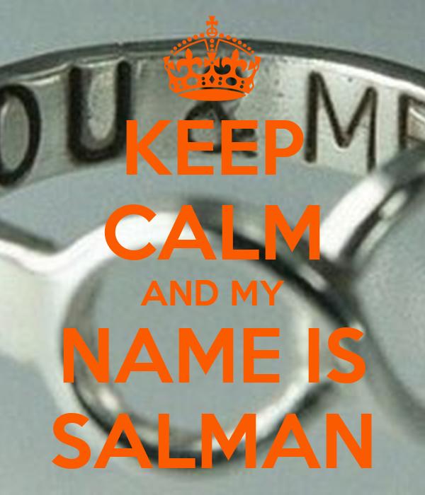 KEEP CALM AND MY NAME IS SALMAN