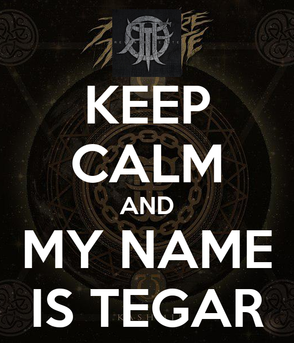 KEEP CALM AND MY NAME IS TEGAR
