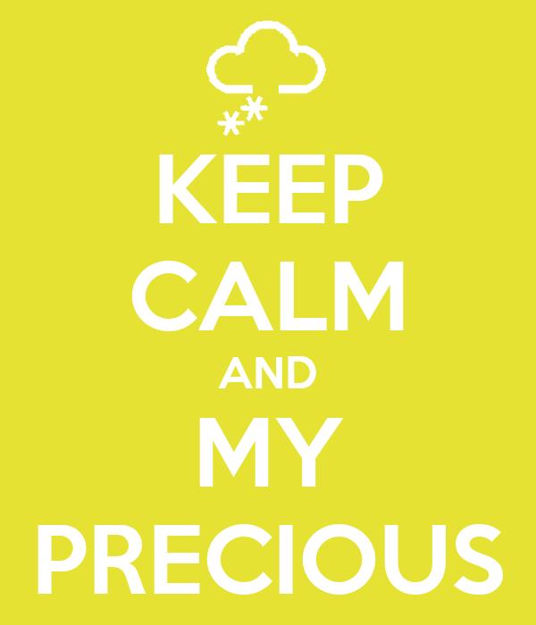 KEEP CALM AND MY PRECIOUS
