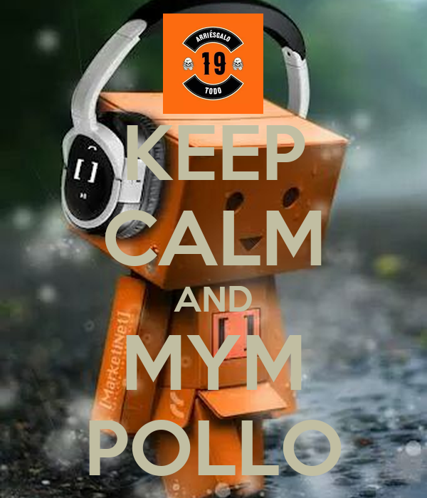 KEEP CALM AND MYM POLLO