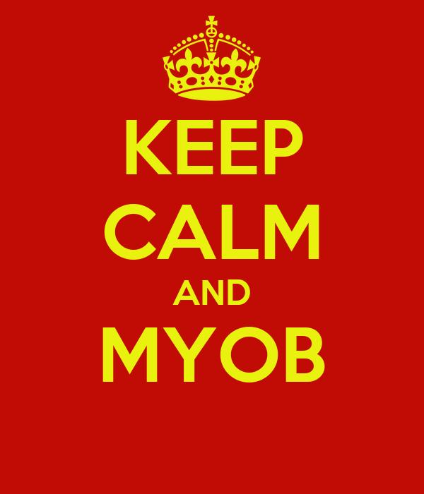 KEEP CALM AND MYOB