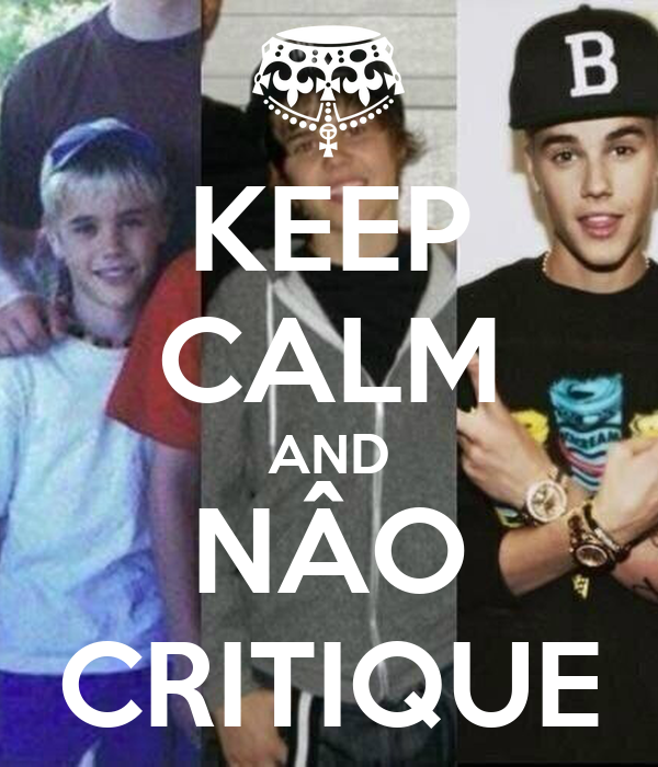 KEEP CALM AND NÂO CRITIQUE
